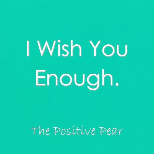 I-wish-you-enough-the-positive-pear