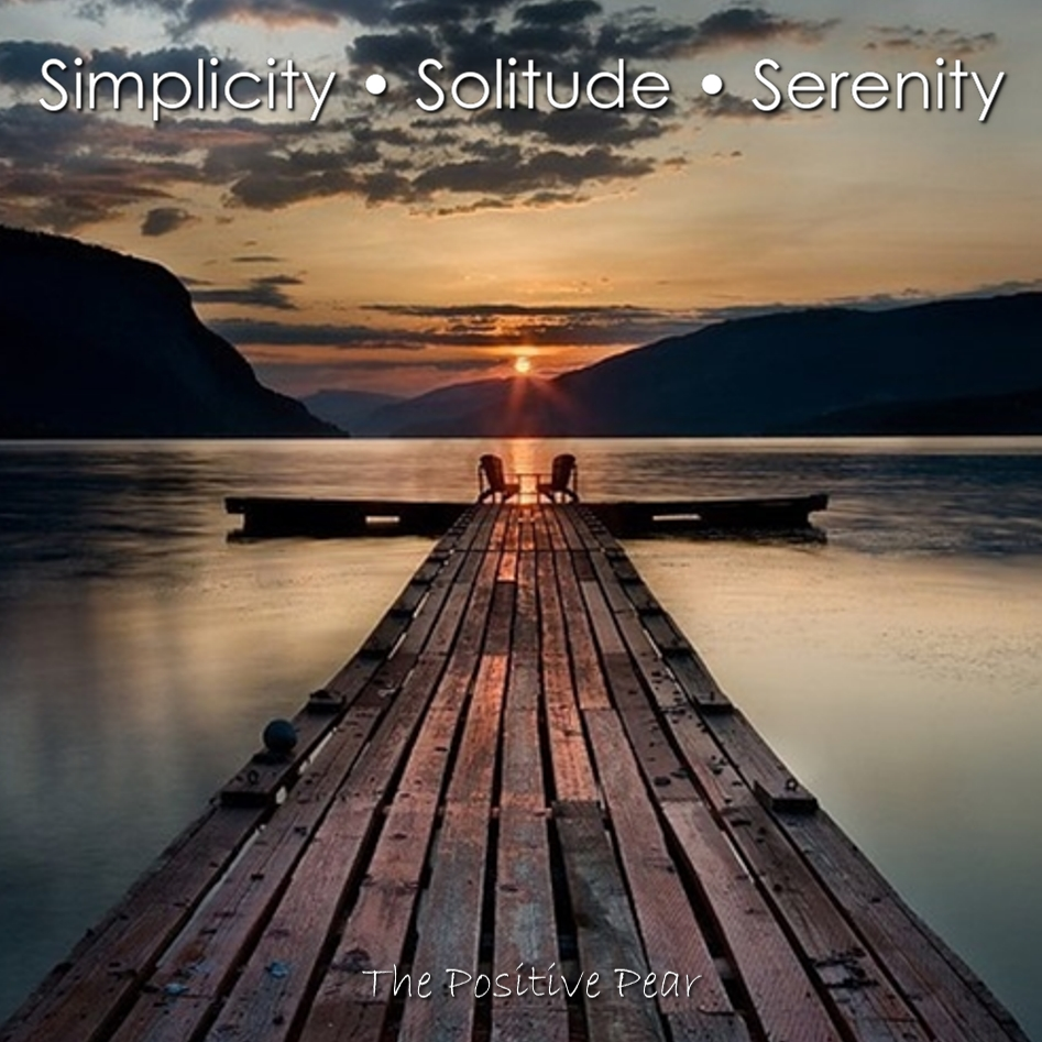 Quotes On Solitude Simplicity • Solitude • Serenity  The Positive Pear
